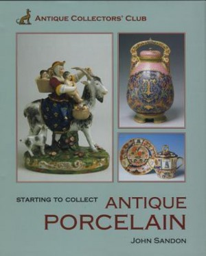 Buy STARTING TO COLLECT ANTIQUE PORCELAIN English Online